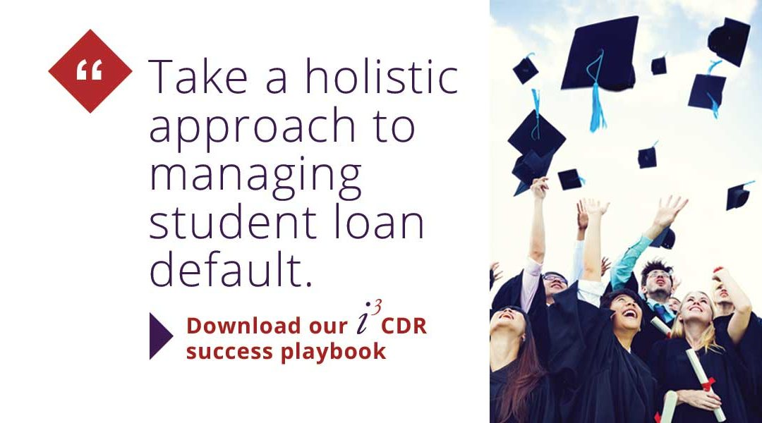 CDR, CDR Playbook, Cohort Default Rate, i3 Group, student loan debt