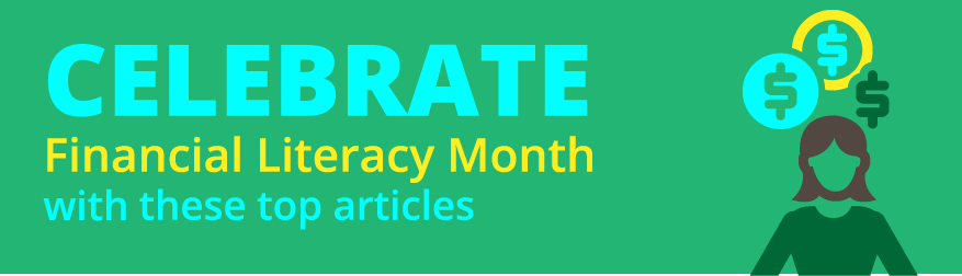 Celebrate financial literacy month with these top financial literacy articles