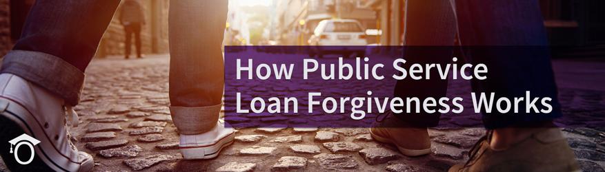 Understand How Public Service Loan Forgiveness Works