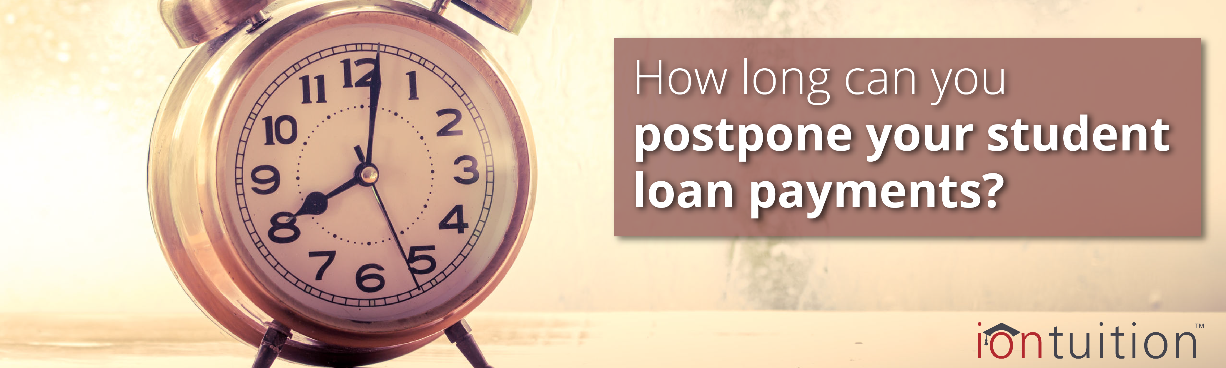 How Long Can you Postpone your Student Loan Payments?