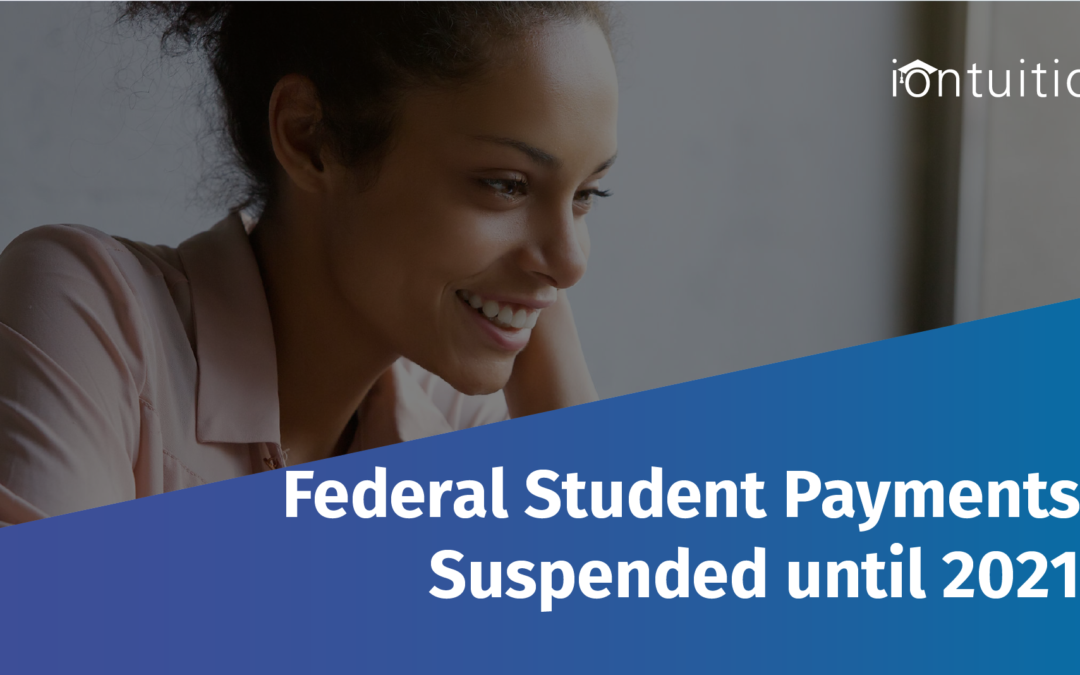 Federal Student Loan Payments, Collections, and Interest Now on Hold until Dec. 31 2020